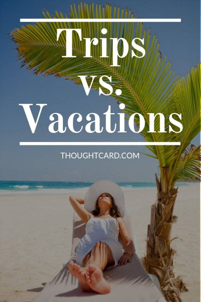 Trip vs Vacation - What's the difference between trip and vacation?
