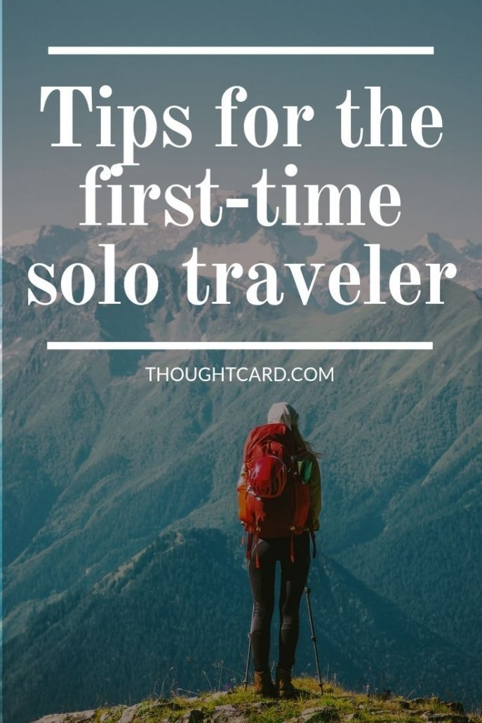 Tips for first-time solo travelers.