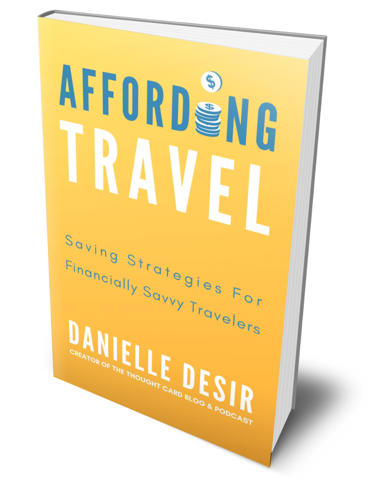 Affording Travel by Danielle Desir a how-to guide for saving for travel.