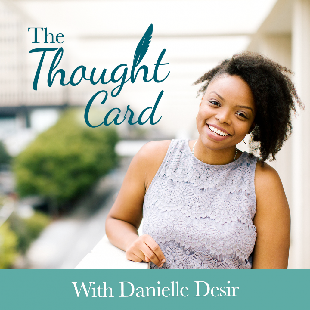 The Thought Card Podcast hosted by Danielle Desir