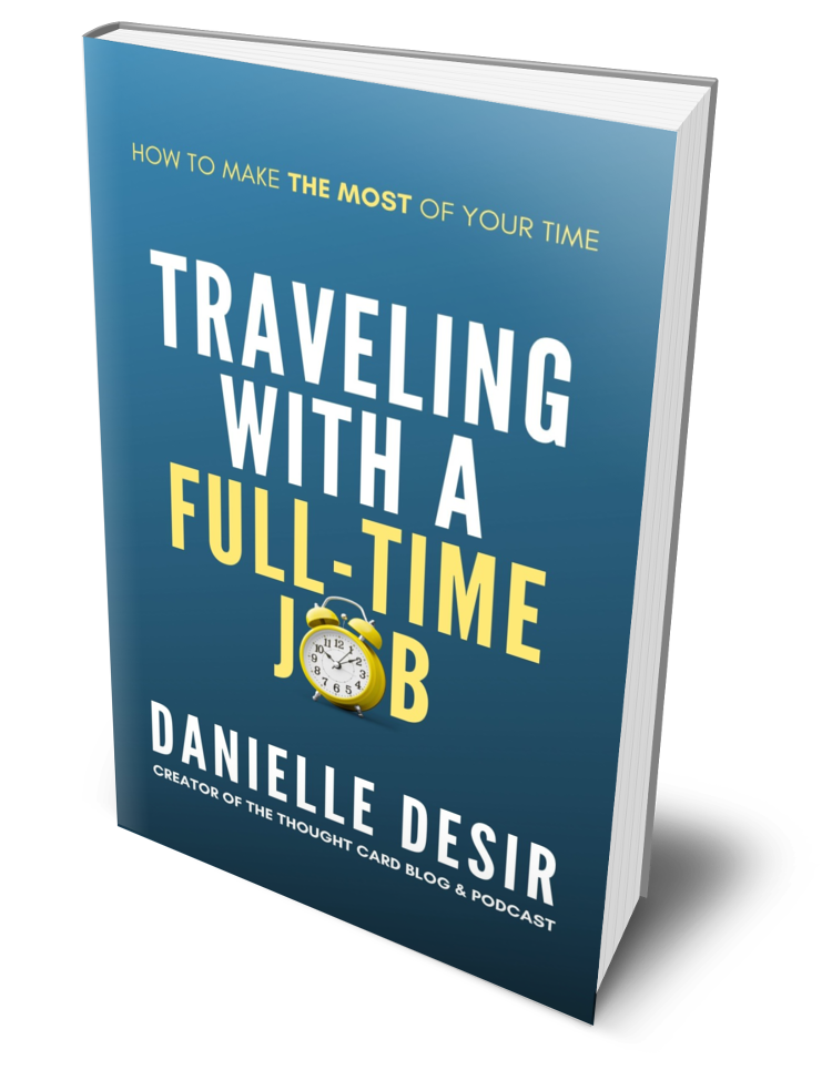 Traveling With a Full-Time Job by Danielle Desir, author, speaker and podcaster.