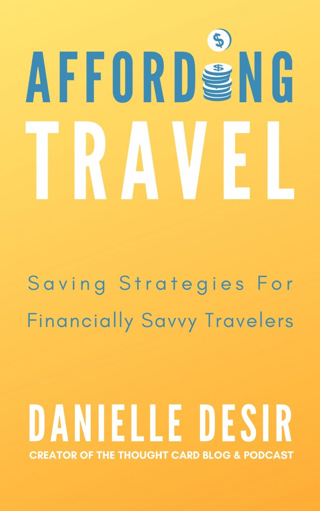 Affording Travel Saving Strategies For Financially Savvy Travelers book by Danielle Desir
